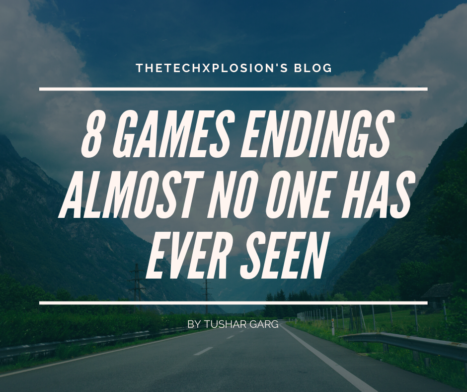 8 Games Endings nobody one have ever seen!