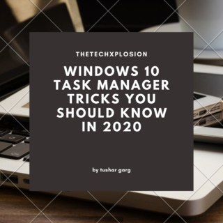 WINDOWS 10 TASK MANAGER TRICKS YOU SHOULD KNOW IN 2020