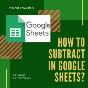 How To Subtract In Google Sheets?