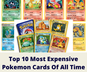 Top 10 Most Expensive Pokemon Cards Of All Time